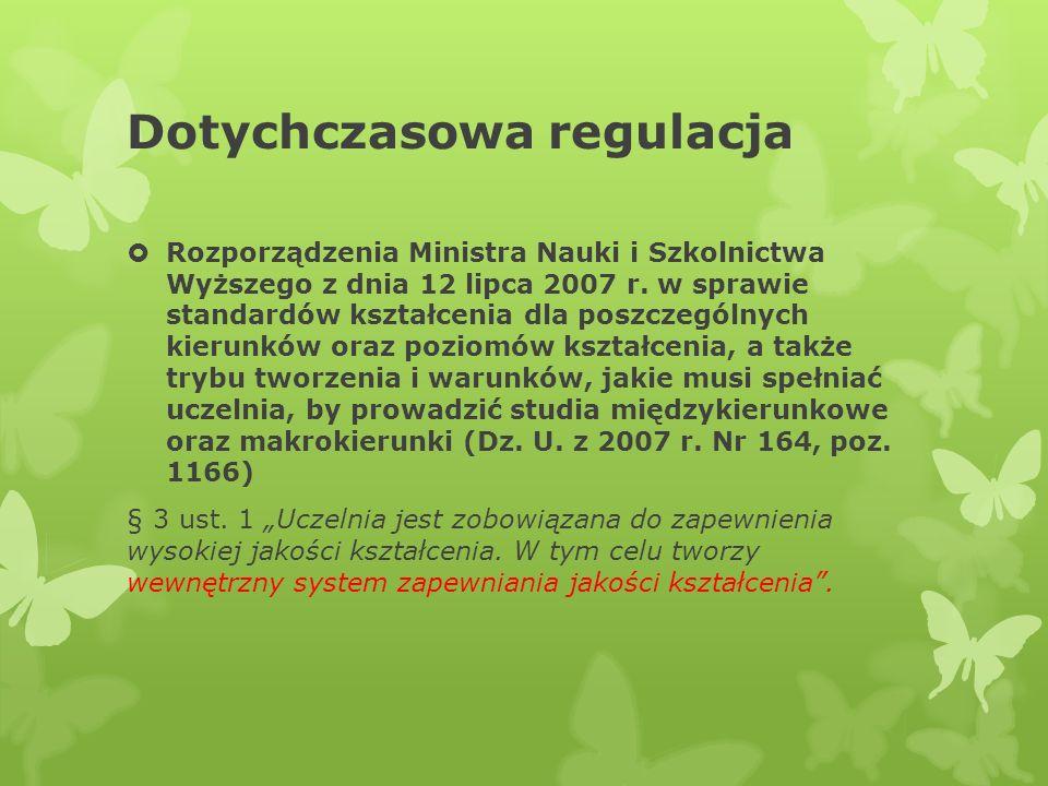 Dotychczasowa regulacja Rozporządzenia Ministra Nauki i Szkolnictwa Wyższego z dnia 12 lipca 2007 r. w sprawie standardów kształcenia dla poszczególny