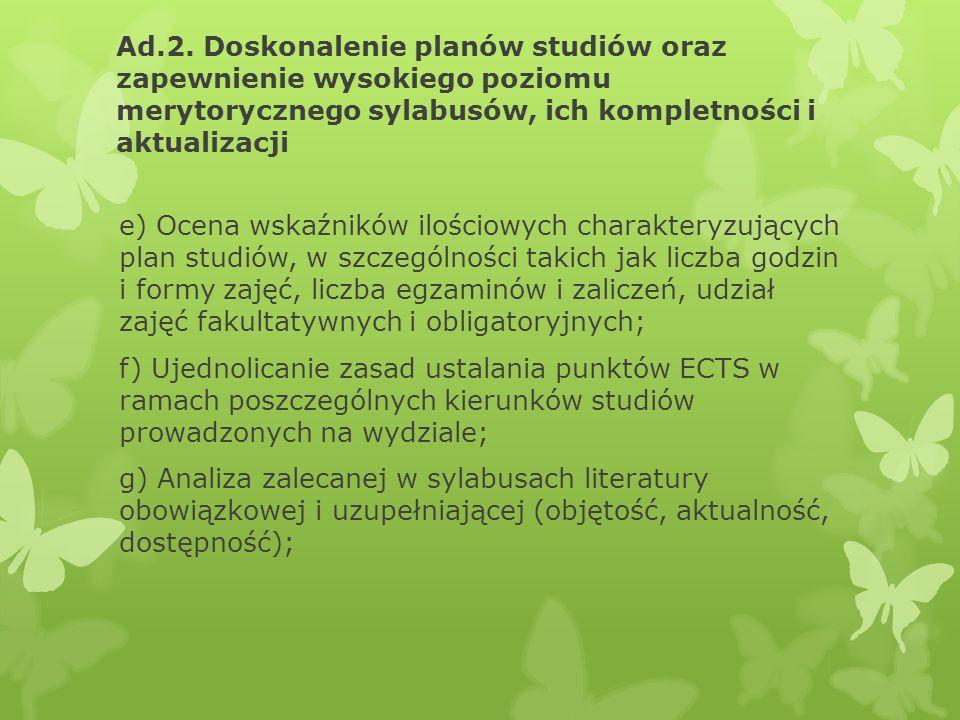 Ad.2. Doskonalenie planów studiów oraz zapewnienie wysokiego poziomu merytorycznego sylabusów, ich kompletności i aktualizacji e) Ocena wskaźników ilo