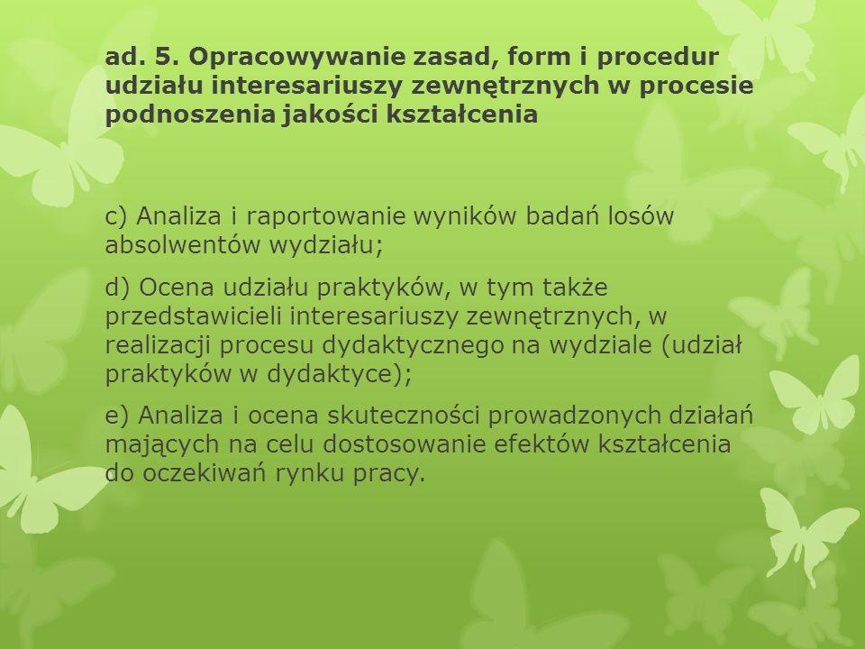 ad. 5. Opracowywanie zasad, form i procedur udziału interesariuszy zewnętrznych w procesie podnoszenia jakości kształcenia c) Analiza i raportowanie w