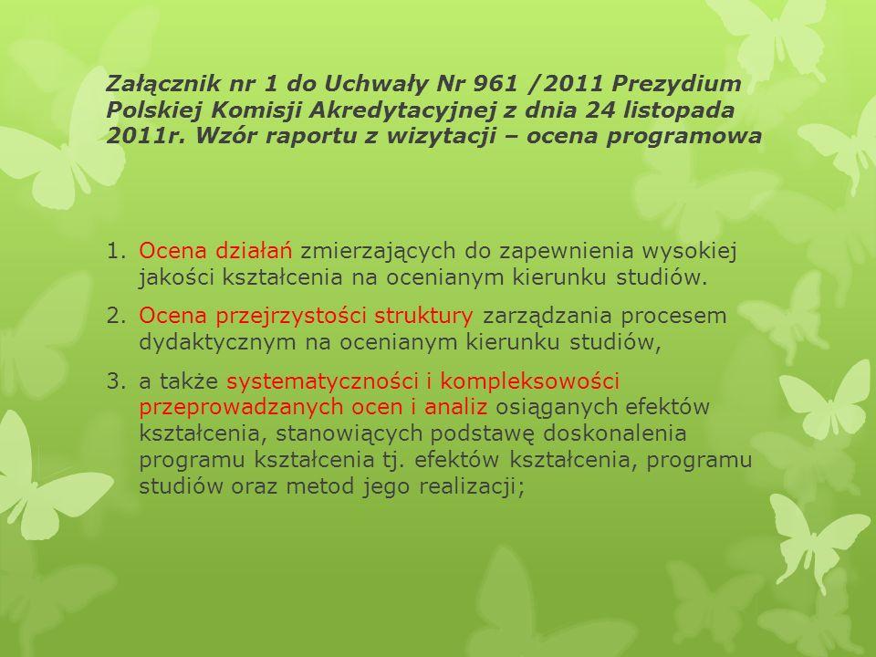 Załącznik nr 1 do Uchwały Nr 961 /2011 Prezydium Polskiej Komisji Akredytacyjnej z dnia 24 listopada 2011r. Wzór raportu z wizytacji – ocena programow