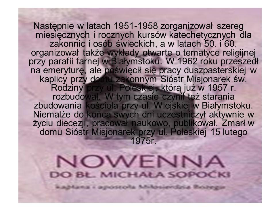 Ks.Michał Sopoćko całe swoje życie poświęcił Bogu i Kościołowi.
