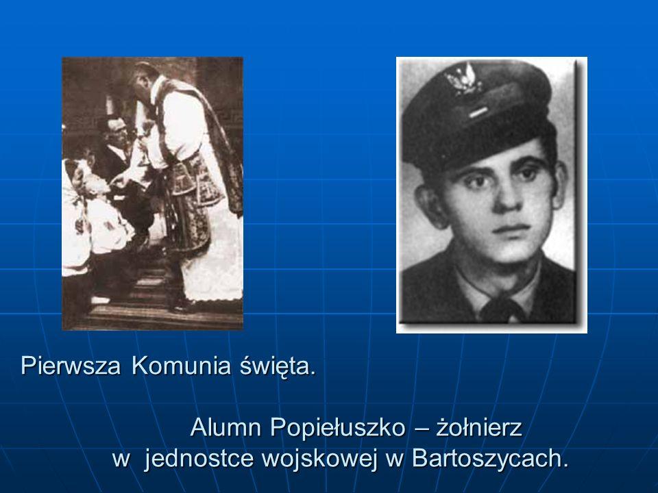 Pierwsza Komunia święta. Alumn Popiełuszko – żołnierz w jednostce wojskowej w Bartoszycach.
