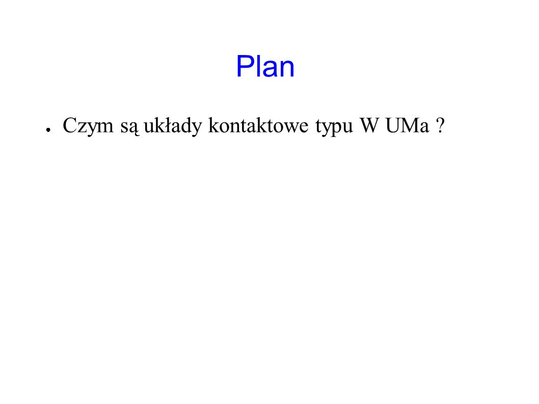 Plan Czym są układy kontaktowe typu W UMa