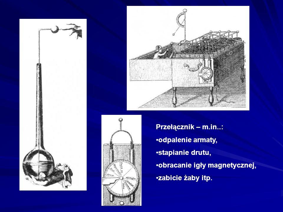 Przełącznik – m.in..: odpalenie armaty, stapianie drutu, obracanie igły magnetycznej, zabicie żaby itp.