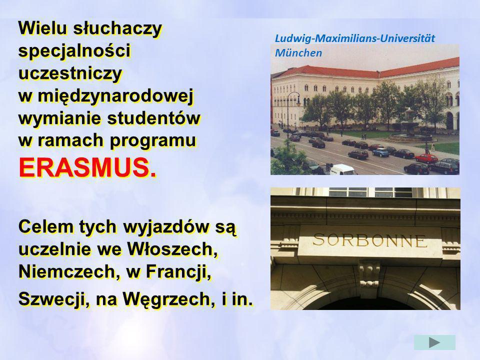 Wielu słuchaczy specjalności uczestniczy w międzynarodowej wymianie studentów w ramach programu ERASMUS. Celem tych wyjazdów są uczelnie we Włoszech,