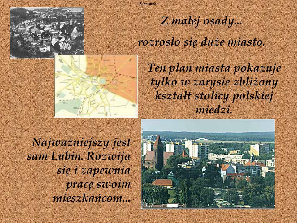 Z małej osady...rozrosło się duże miasto.