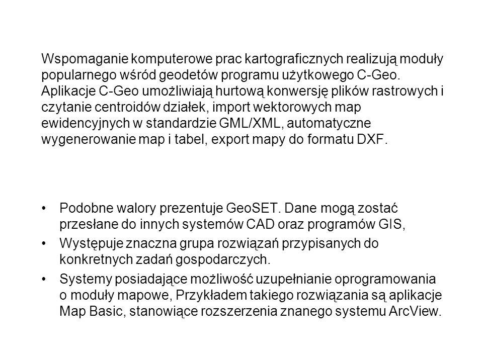 Wspomaganie komputerowe prac kartograficznych realizują moduły popularnego wśród geodetów programu użytkowego C-Geo. Aplikacje C-Geo umożliwiają hurto