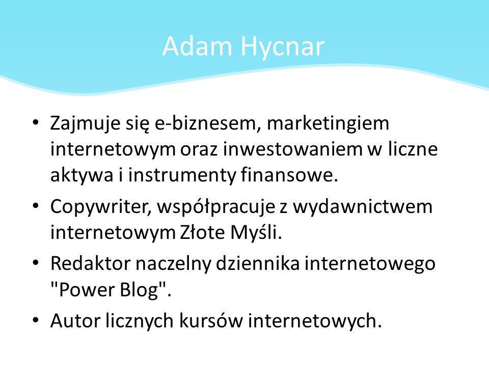 Adam Hycnar Zajmuje się e-biznesem, marketingiem internetowym oraz inwestowaniem w liczne aktywa i instrumenty finansowe. Copywriter, współpracuje z w