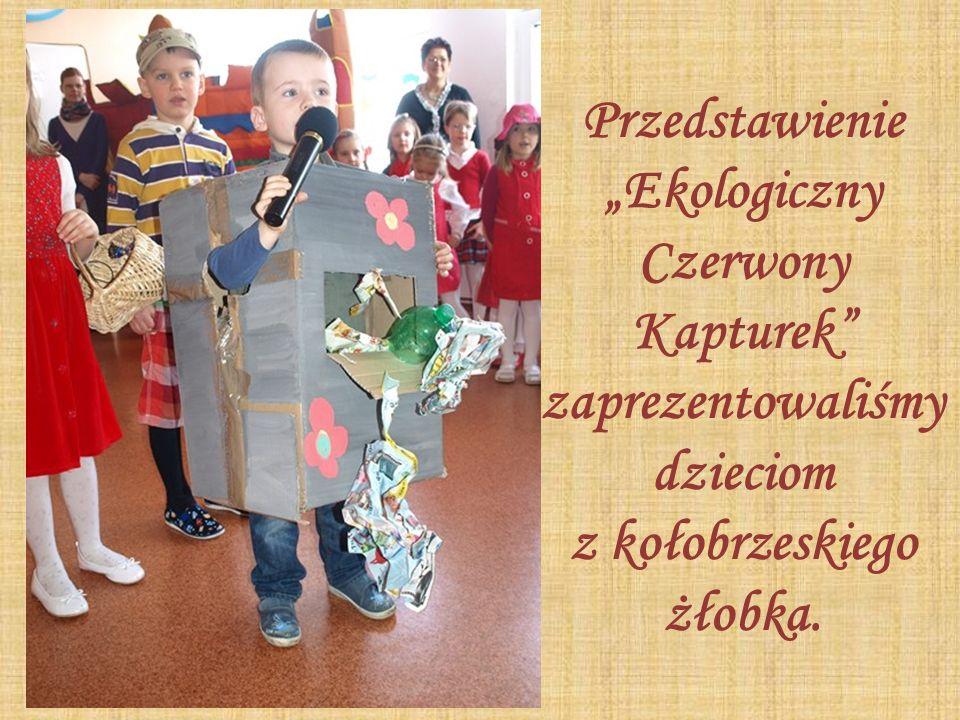 Przedstawienie Ekologiczny Czerwony Kapturek zaprezentowaliśmy dzieciom z kołobrzeskiego żłobka.