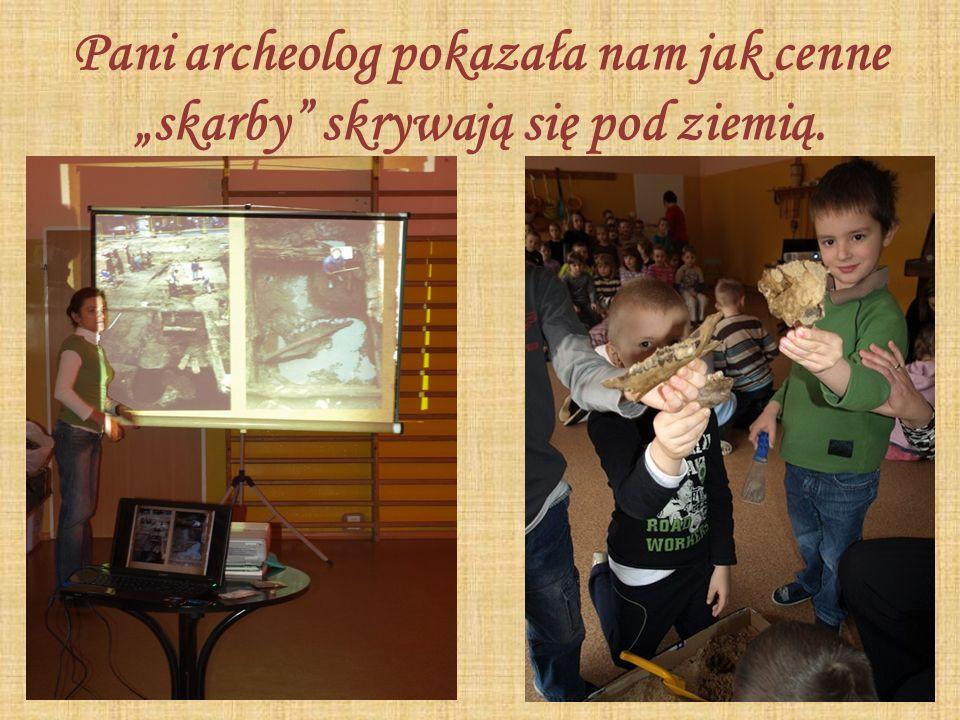Pani archeolog pokazała nam jak cenne skarby skrywają się pod ziemią.