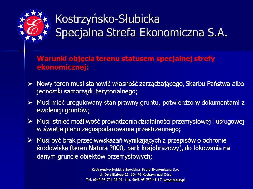 Kostrzyńsko-Słubicka Specjalna Strefa Ekonomiczna S.A. Warunki objęcia terenu statusem specjalnej strefy ekonomicznej: Nowy teren musi stanowić własno
