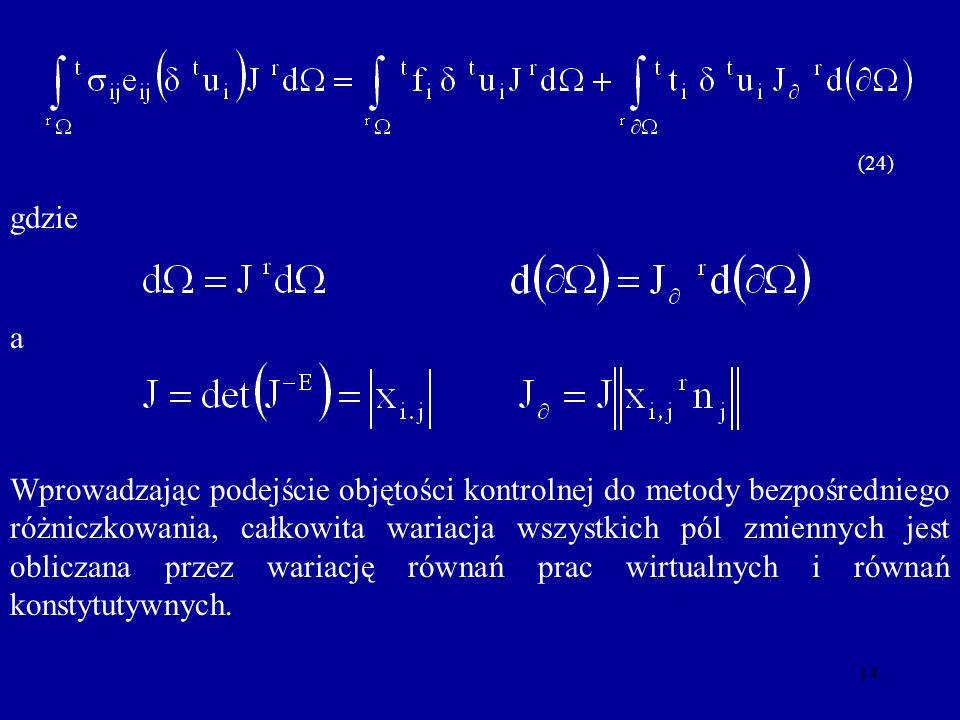 14 gdzie a Wprowadzając podejście objętości kontrolnej do metody bezpośredniego różniczkowania, całkowita wariacja wszystkich pól zmiennych jest oblic