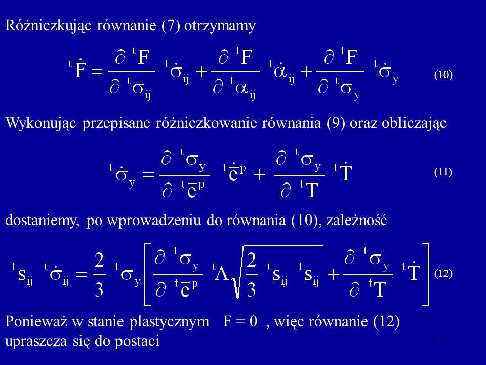 7 Różniczkując równanie (7) otrzymamy (10) Wykonując przepisane różniczkowanie równania (9) oraz obliczając (11) dostaniemy, po wprowadzeniu do równan
