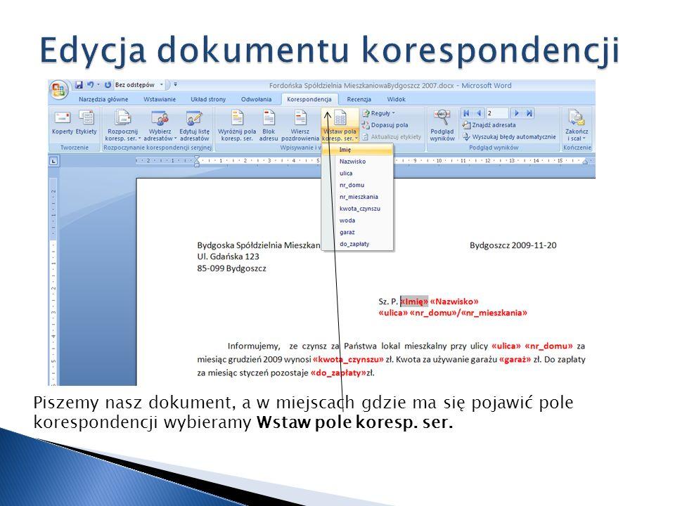 Piszemy nasz dokument, a w miejscach gdzie ma się pojawić pole korespondencji wybieramy Wstaw pole koresp. ser.