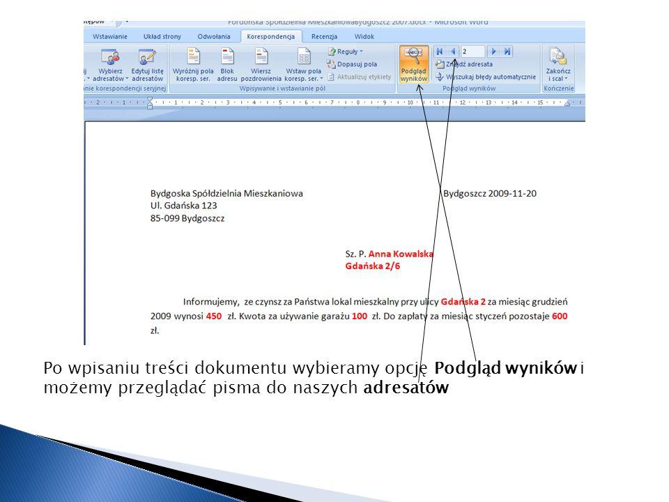 Po wpisaniu treści dokumentu wybieramy opcję Podgląd wyników i możemy przeglądać pisma do naszych adresatów