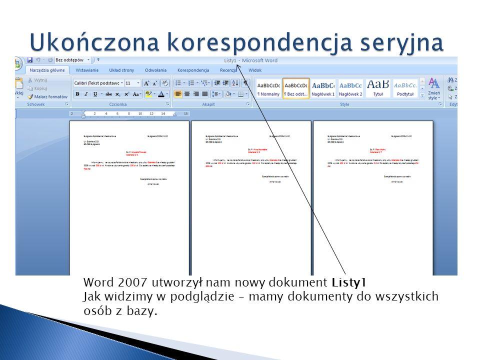 Word 2007 utworzył nam nowy dokument Listy1 Jak widzimy w podglądzie – mamy dokumenty do wszystkich osób z bazy.