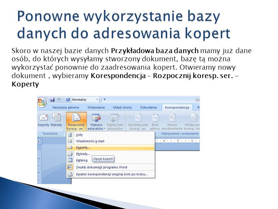 Skoro w naszej bazie danych Przykładowa baza danych mamy już dane osób, do których wysyłamy stworzony dokument, bazę tą można wykorzystać ponownie do