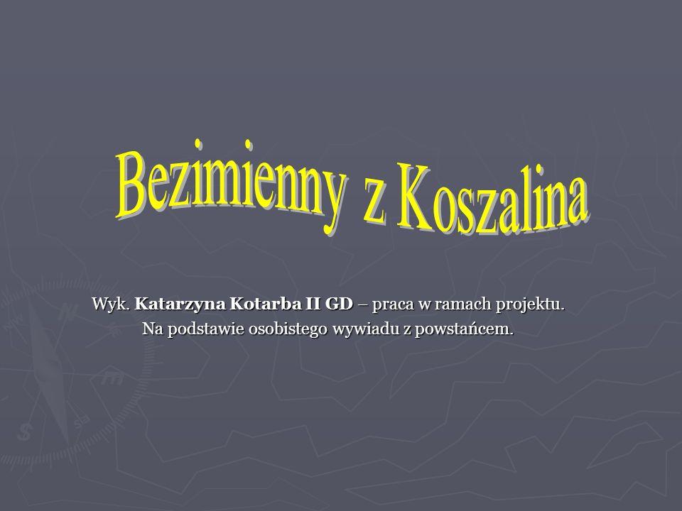 Wyk. Katarzyna Kotarba II GD – praca w ramach projektu. Na podstawie osobistego wywiadu z powstańcem.