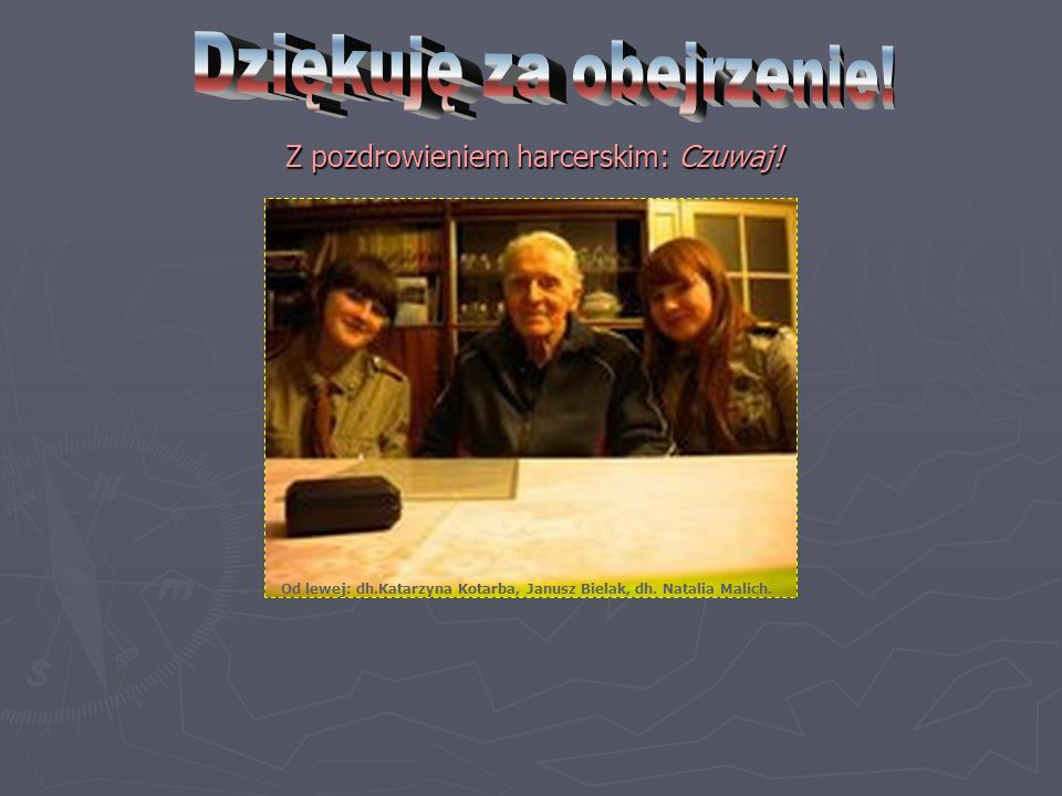 Z pozdrowieniem harcerskim: Czuwaj! Od lewej: dh.Katarzyna Kotarba, Janusz Bielak, dh. Natalia Malich.