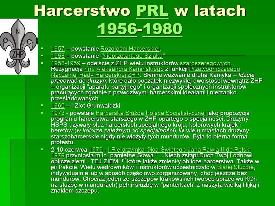 Harcerstwo PRL w latach 1956-1980 PRL 19561980PRL 19561980 1957 – powstanie Rozgłośni Harcerskiej.