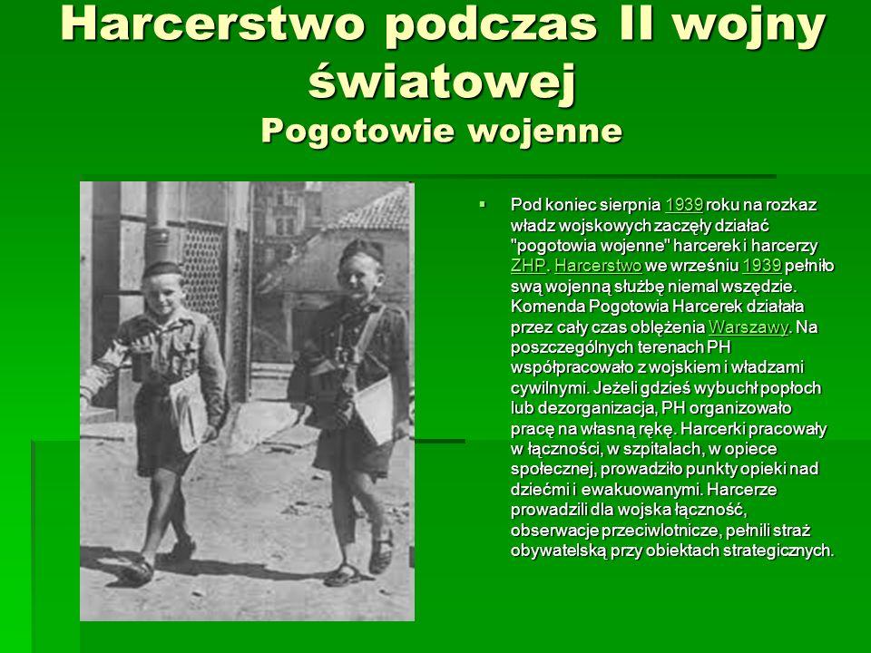 Konspiracyjne harcerstwo Harcerstwo brało udział w walkach wojennych i podziemnych prowadzonych przez polskie społeczeństwo, gdyż do takich walk było ono tworzone i przygotowywane.