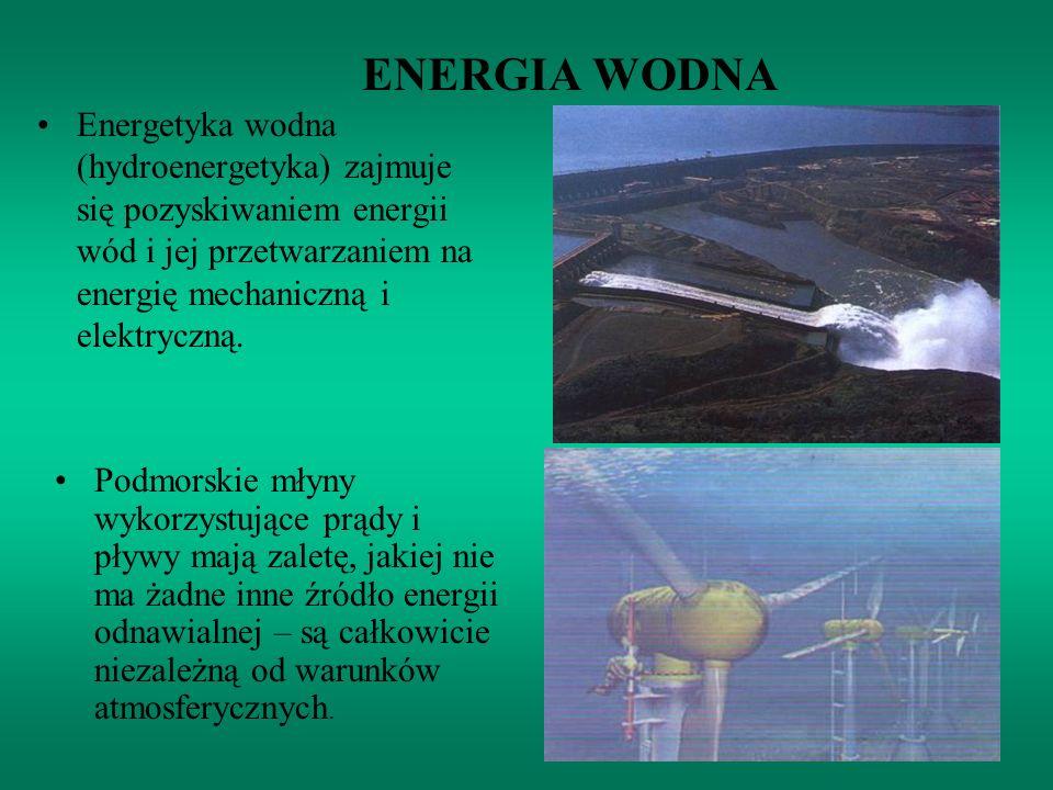 ENERGIA WODNA Energetyka wodna (hydroenergetyka) zajmuje się pozyskiwaniem energii wód i jej przetwarzaniem na energię mechaniczną i elektryczną. Podm