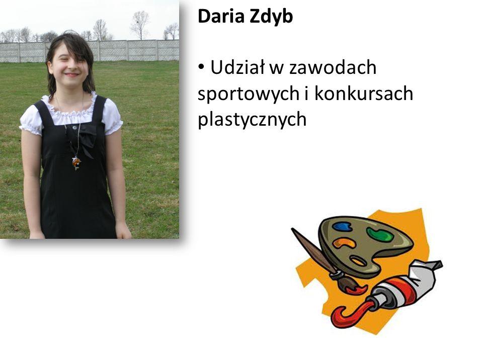 Daria Zdyb Udział w zawodach sportowych i konkursach plastycznych