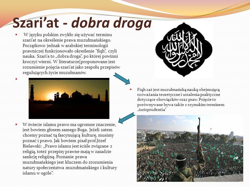 Szariat - dobra droga W języku polskim zwykło się używać terminu szariat na określenie prawa muzułmańskiego. Początkowo jednak w arabskiej terminologi