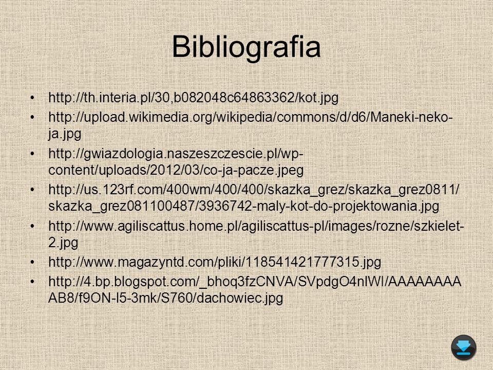 Bibliografia http://th.interia.pl/30,b082048c64863362/kot.jpg http://upload.wikimedia.org/wikipedia/commons/d/d6/Maneki-neko- ja.jpg http://gwiazdolog