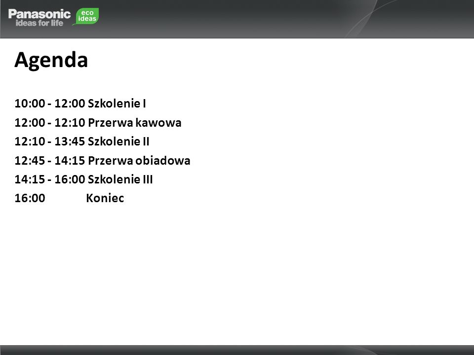 Agenda 10:00 - 12:00 Szkolenie I 12:00 - 12:10 Przerwa kawowa 12:10 - 13:45 Szkolenie II 12:45 - 14:15 Przerwa obiadowa 14:15 - 16:00 Szkolenie III 16