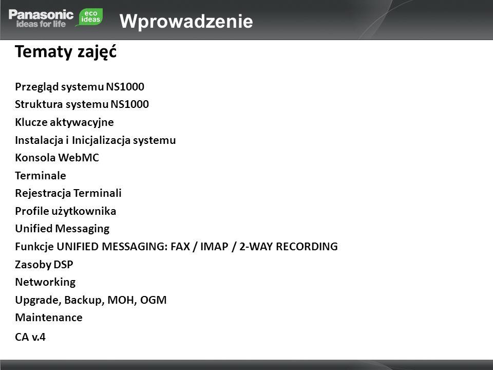 Wprowadzenie Tematy zajęć Przegląd systemu NS1000 Struktura systemu NS1000 Klucze aktywacyjne Instalacja i Inicjalizacja systemu Konsola WebMC Termina