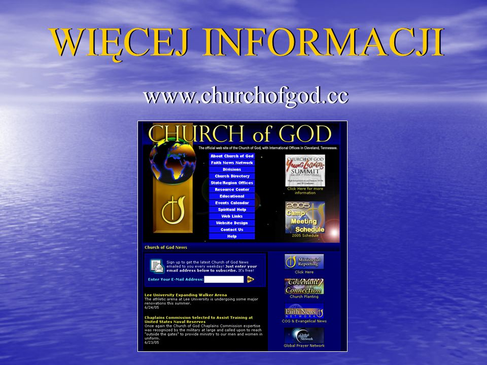 WIĘCEJ INFORMACJI www.churchofgod.cc WIĘCEJ INFORMACJI www.churchofgod.cc