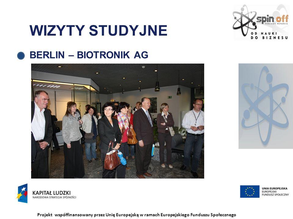 Projekt współfinansowany przez Unię Europejską w ramach Europejskiego Funduszu Społecznego WIZYTY STUDYJNE BERLIN – BIOTRONIK AG
