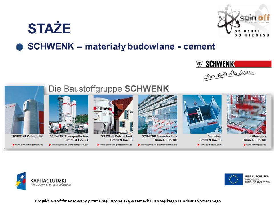 Projekt współfinansowany przez Unię Europejską w ramach Europejskiego Funduszu Społecznego STAŻE SCHWENK – materiały budowlane - cement