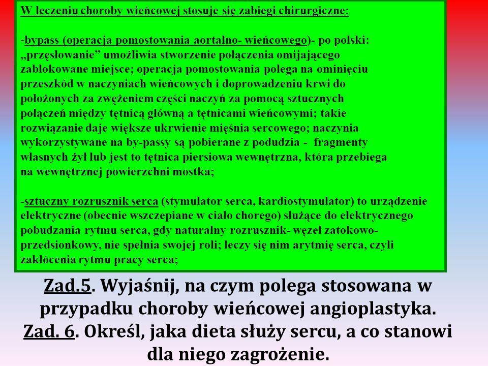 W leczeniu choroby wieńcowej stosuje się zabiegi chirurgiczne: -bypass (operacja pomostowania aortalno- wieńcowego)- po polski: przęsłowanie umożliwia