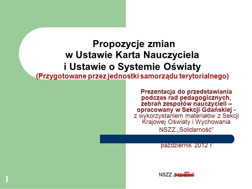 1 Propozycje zmian w Ustawie Karta Nauczyciela i Ustawie o Systemie Oświaty (Przygotowane przez jednostki samorządu terytorialnego) Prezentacja do prz