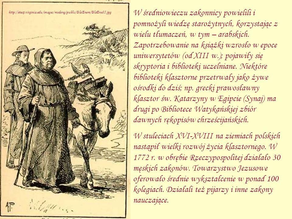 http://etext.virginia.edu/images/modeng/public/BlaEnem/BlaEne35.jpg W średniowieczu zakonnicy powielili i pomnożyli wiedzę starożytnych, korzystając z