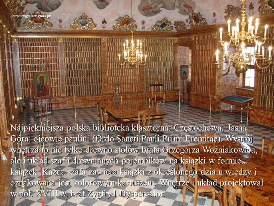 Najpiękniejsza polska biblioteka klasztorna: Częstochowa, Jasna Góra: ojcowie paulini (Ordo Sancti Pauli Primi Eremitae). Wystrój wnętrza to nie tylko