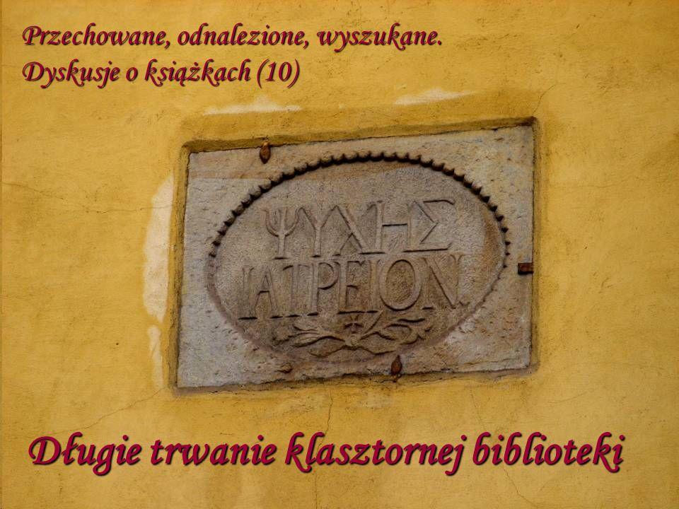 Przechowane, odnalezione, wyszukane. Dyskusje o książkach (10) Długie trwanie klasztornej biblioteki