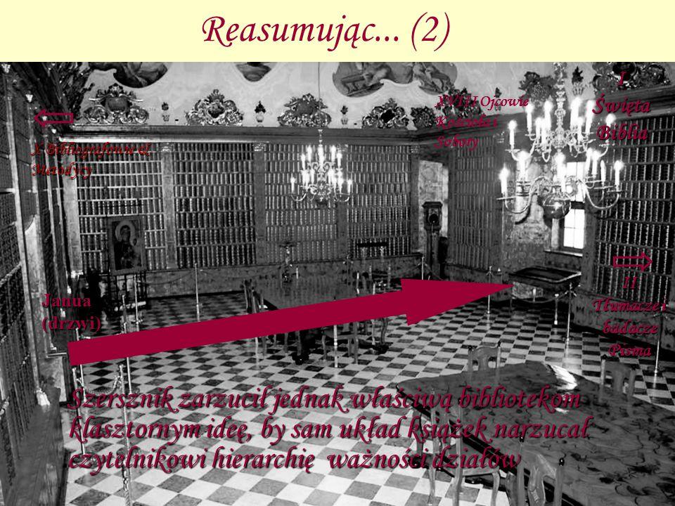Reasumując... (2) Szersznik zarzucił jednak właściwą bibliotekom klasztornym ideę, by sam układ książek narzucał czytelnikowi hierarchię ważności dzia