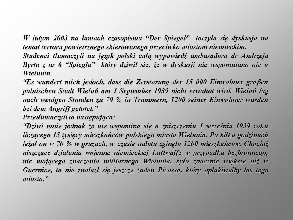 W lutym 2003 na łamach czasopisma Der Spiegel toczyła się dyskusja na temat terroru powietrznego skierowanego przeciwko miastom niemieckim. Studenci t