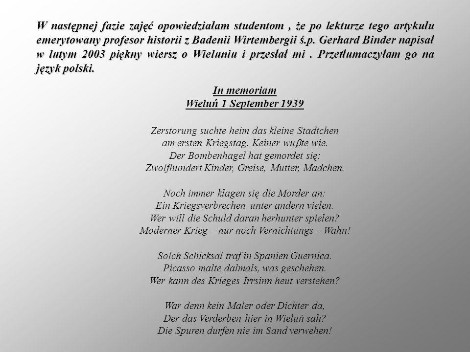 W następnej fazie zajęć opowiedziałam studentom, że po lekturze tego artykułu emerytowany profesor historii z Badenii Wirtembergii ś.p. Gerhard Binder