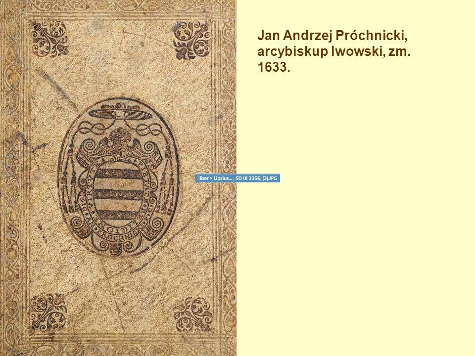 Jan Andrzej Próchnicki, arcybiskup lwowski, zm. 1633.