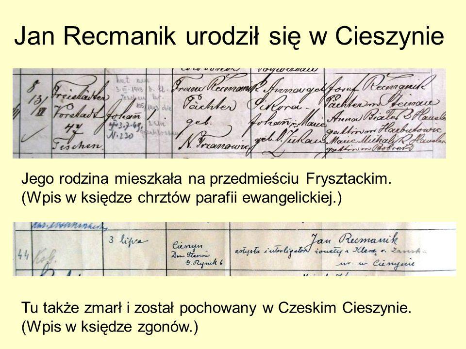Jego rodzina mieszkała na przedmieściu Frysztackim. (Wpis w księdze chrztów parafii ewangelickiej.) Tu także zmarł i został pochowany w Czeskim Cieszy