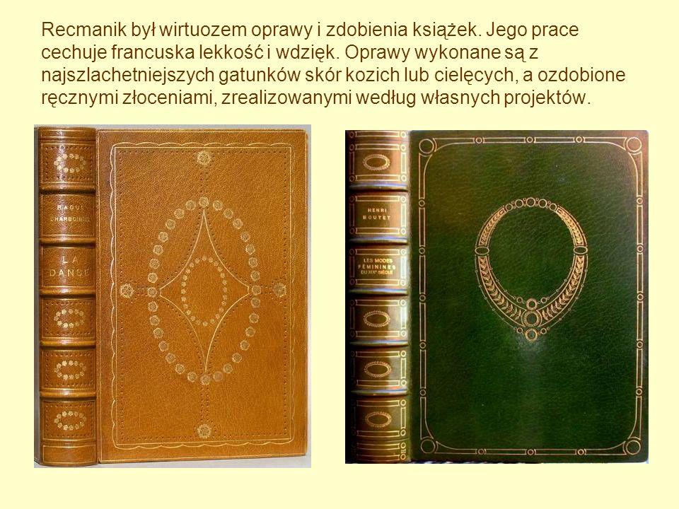 Recmanik był wirtuozem oprawy i zdobienia książek. Jego prace cechuje francuska lekkość i wdzięk. Oprawy wykonane są z najszlachetniejszych gatunków s