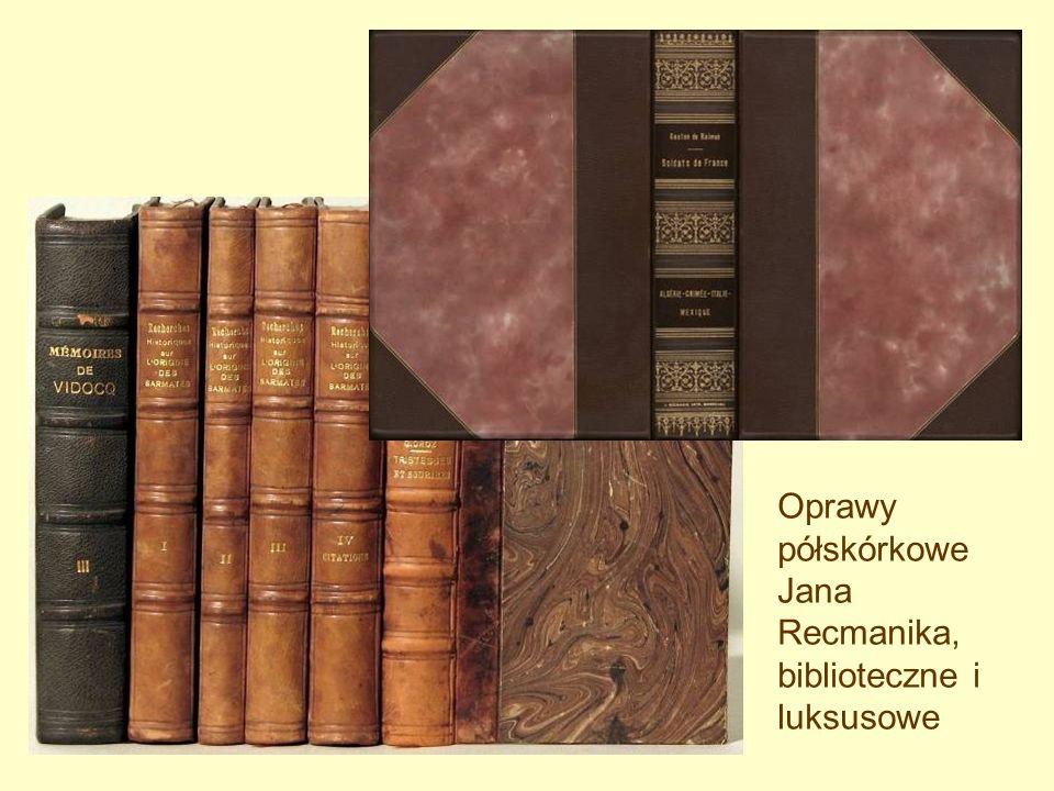 Oprawy półskórkowe Jana Recmanika, biblioteczne i luksusowe