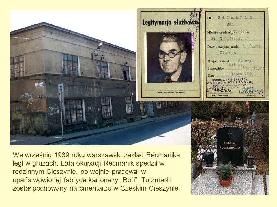 We wrześniu 1939 roku warszawski zakład Recmanika legł w gruzach. Lata okupacji Recmanik spędził w rodzinnym Cieszynie, po wojnie pracował w upaństwow