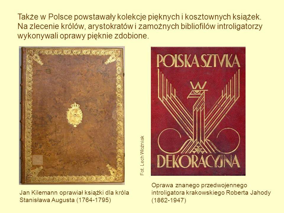 Także w Polsce powstawały kolekcje pięknych i kosztownych książek. Na zlecenie królów, arystokratów i zamożnych bibliofilów introligatorzy wykonywali