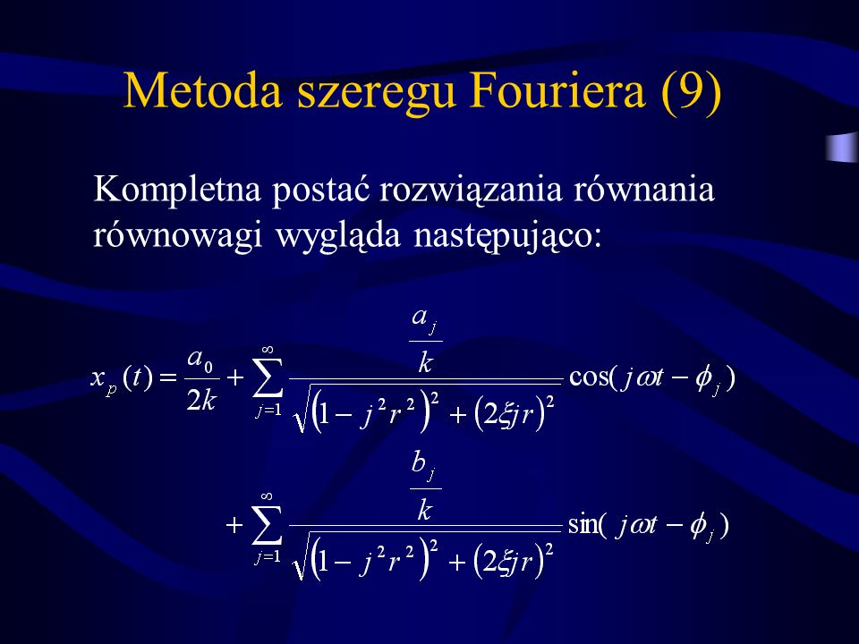 Metoda szeregu Fouriera (9) Kompletna postać rozwiązania równania równowagi wygląda następująco: