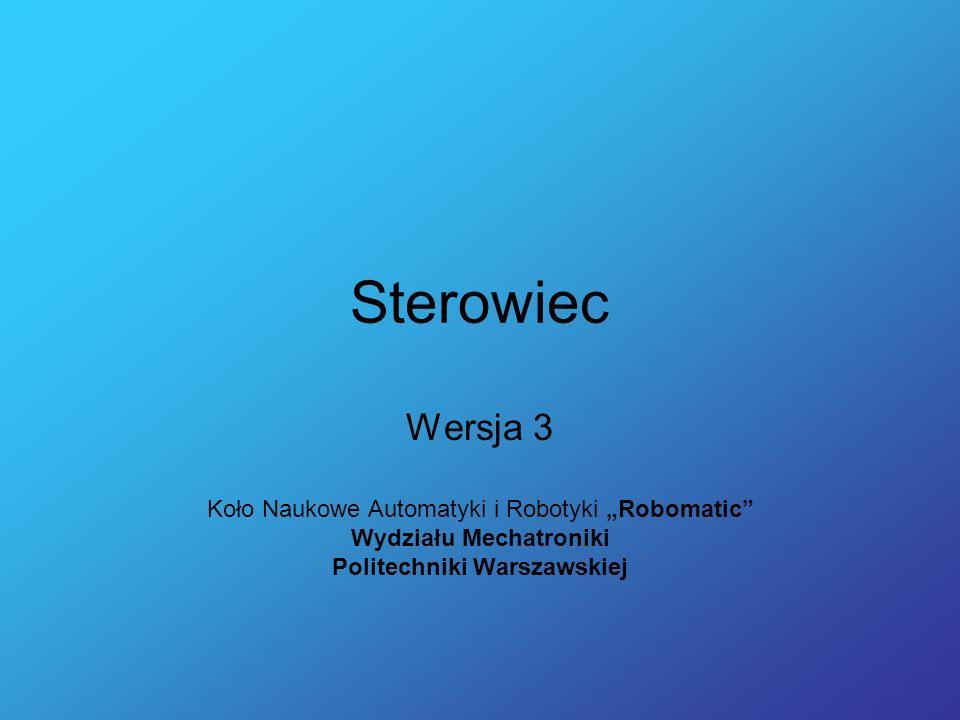 Sterowiec Wersja 3 Koło Naukowe Automatyki i Robotyki Robomatic Wydziału Mechatroniki Politechniki Warszawskiej